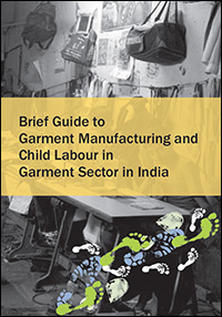 Brief Guide to Garment Manufacturing and Child Labour in Garment Sector in India