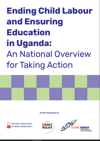 Ending Child Labour and Ensuring Education  in Uganda:  An National Overview for Taking Action