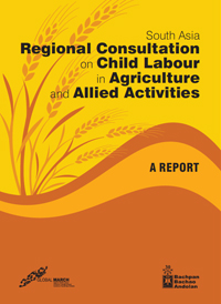 South Asia Regional Consultation on Child Labour in Agriculture and Allied Activities