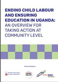 Ending Child Labour and Ensuring Education in Uganda: An Overview for Taking Action at Community Level