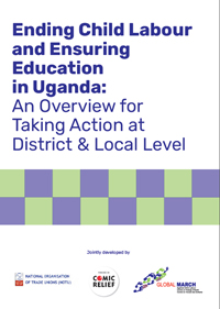 Ending Child Labour and Ensuring Education in Uganda: An Overview for Taking Action at District & Local Level